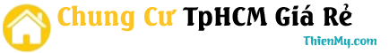 Chung Cư TPHCM Giá Rẻ – Mẫu Chung Cư Đẹp – Tư Vấn Mua Bán Chung Cư